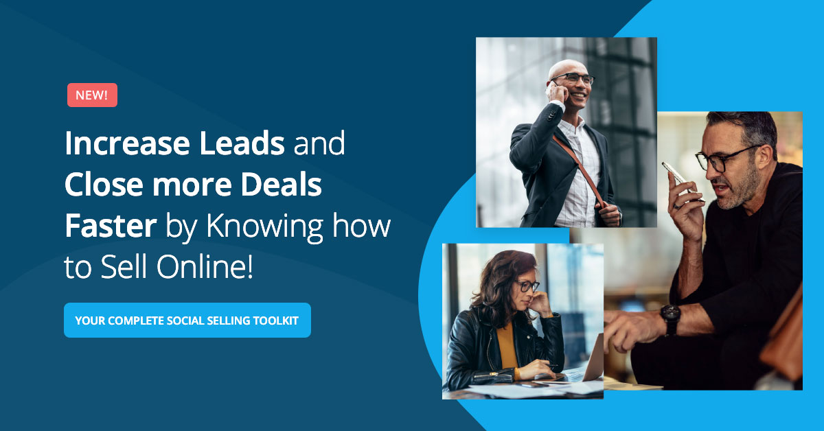 Increase leads and close more deals faster by knowing how to sell online