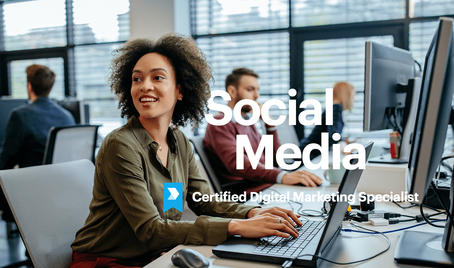 DIGITAL MARKETING Be where your customers are, Course Duration: , Online/Class, Industry certified