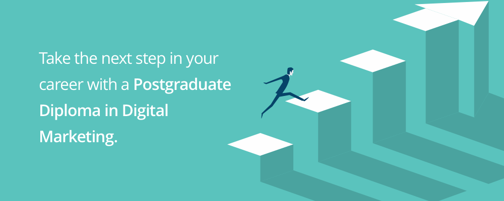 Take the next step in your career with a Postgraduate Diploma in Digital Marketing