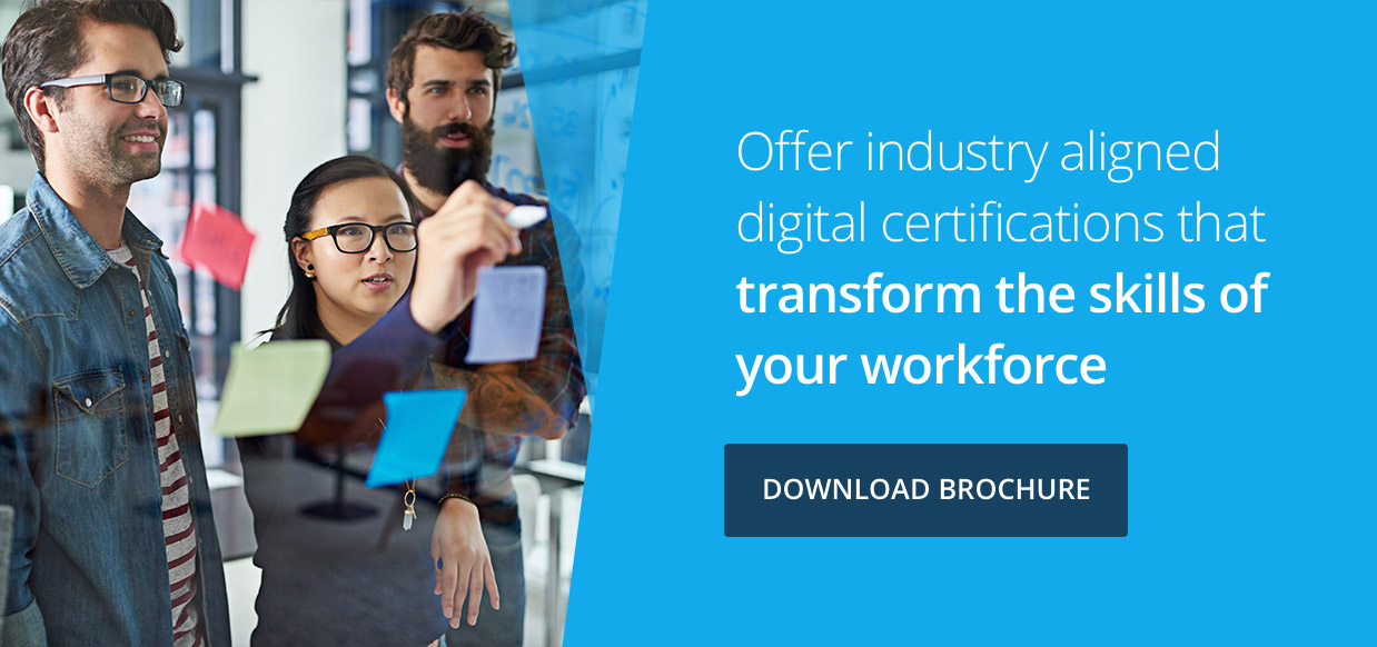 Offer digital certifications that transform the skills of your workforce | Download Brochure