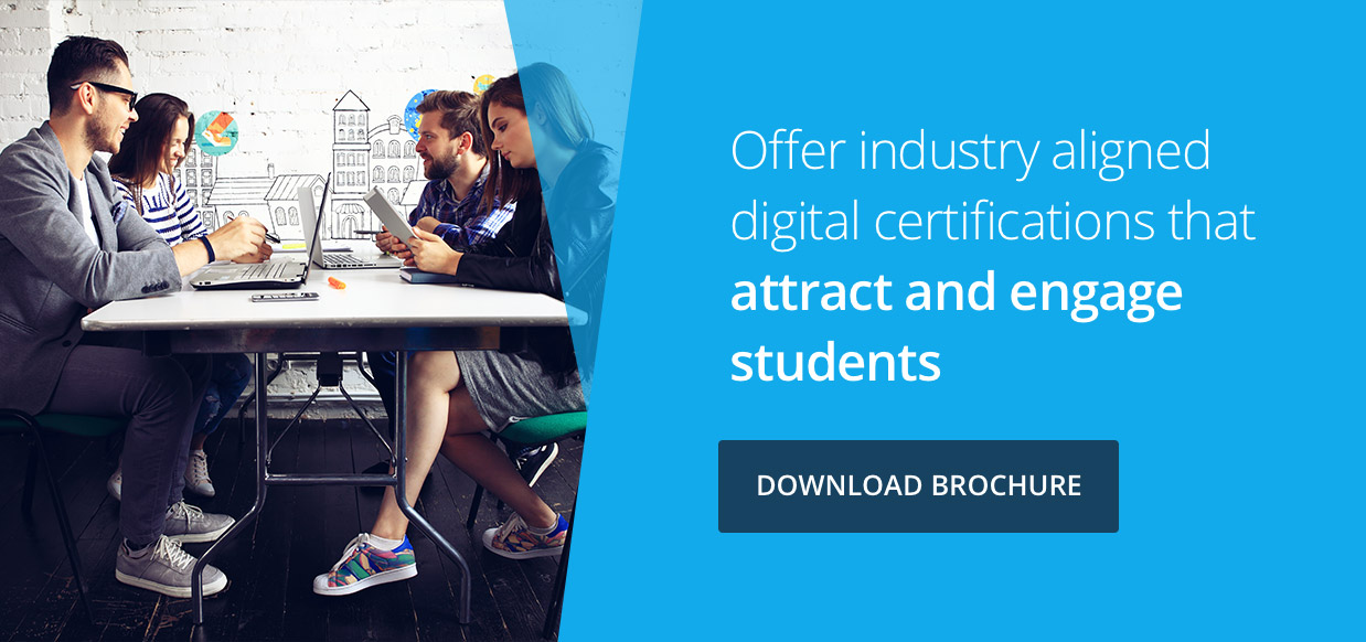 Offer industry aligned digital certifications that attract and engage students