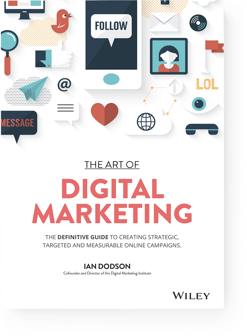 Book Cover - The Art of Digital Marketing: The Definitive Guide to Creating Strategic, Targeted and Measurable Online Campaigns by Ian Dodson