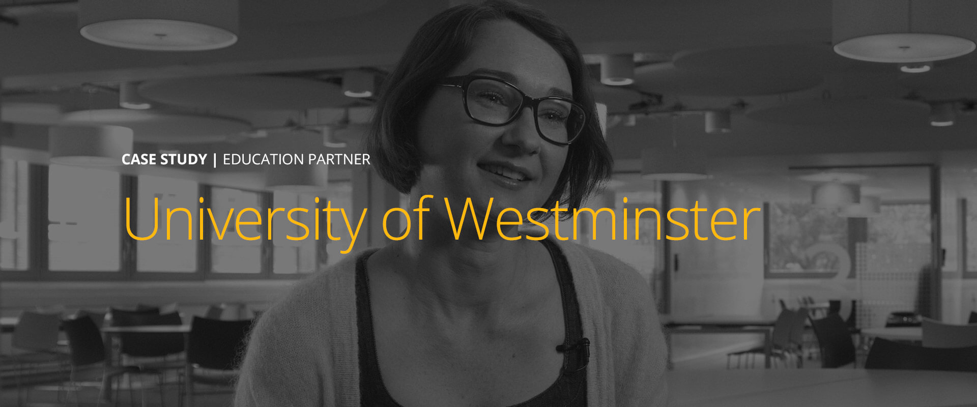 Case Study - University of Westminster | Education Partner