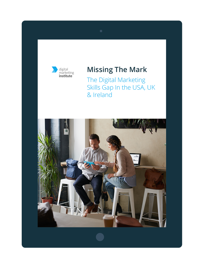 Missing the Mark - The Digital Marketing Skills Gap in Ireland, UK and USA