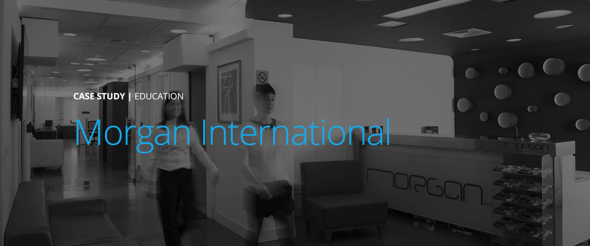 Case Study - Morgan International | Education Partner